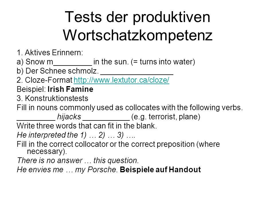 Tests der produktiven Wortschatzkompetenz 1. Aktives Erinnern: a) Snow m_________ in the sun. (= turns into water) b) Der Schnee schmolz. ____________