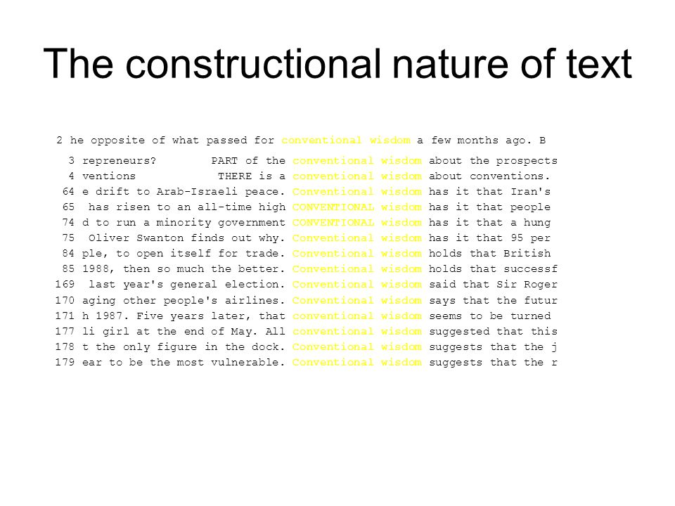 The constructional nature of text 2 he opposite of what passed for conventional wisdom a few months ago.