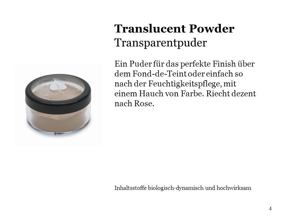 4 Translucent Powder Transparentpuder Ein Puder für das perfekte Finish über dem Fond-de-Teint oder einfach so nach der Feuchtigkeitspflege, mit einem Hauch von Farbe.