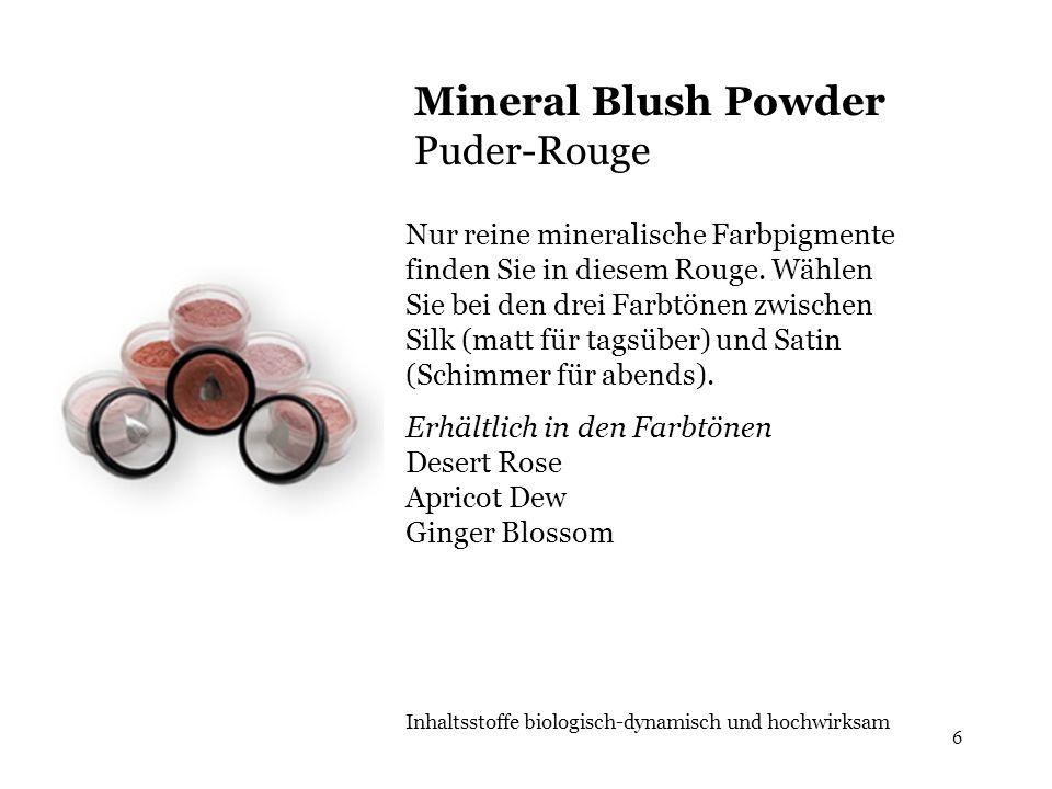 6 Mineral Blush Powder Puder-Rouge Nur reine mineralische Farbpigmente finden Sie in diesem Rouge. Wählen Sie bei den drei Farbtönen zwischen Silk (ma