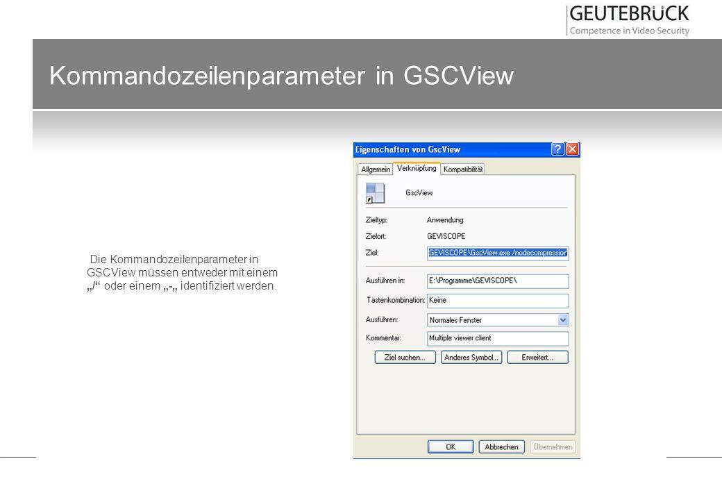 Kommandozeilenparameter in GSCView Die Kommandozeilenparameter in GSCView müssen entweder mit einem / oder einem - identifiziert werden.