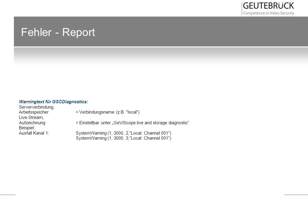 Fehler - Report Warningtext für GSCDiagnostics: Serververbindung, Arbeitsspeicher= Verbindungsname (z.B.