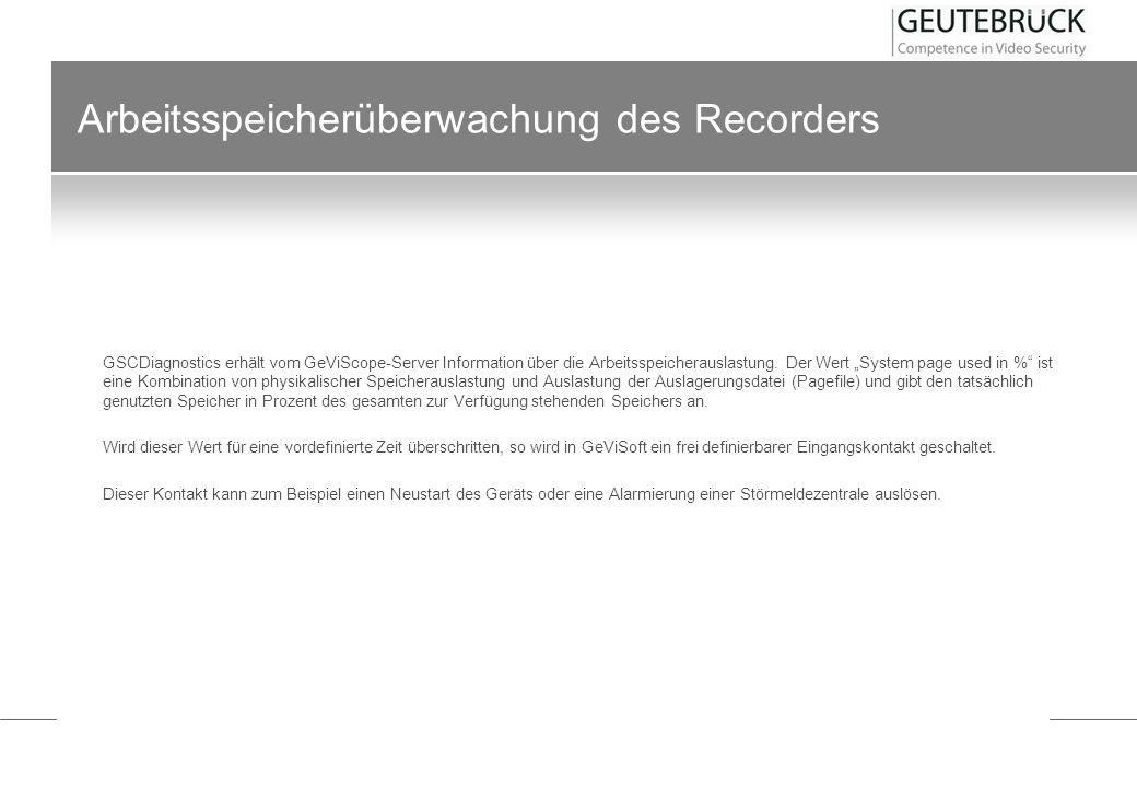 Arbeitsspeicherüberwachung des Recorders GSCDiagnostics erhält vom GeViScope-Server Information über die Arbeitsspeicherauslastung. Der Wert System pa