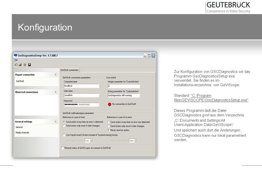 Konfiguration Zur Konfiguration von GSCDiagnostics wir das Programm GscDiagnosticsSetup.exe verwendet. Sie finden es im Installationsverzeichnis von G