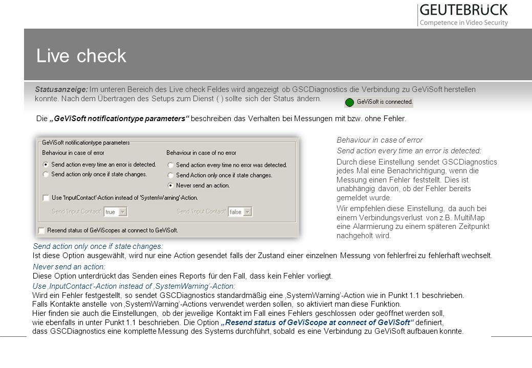 Live check Statusanzeige: Im unteren Bereich des Live check Feldes wird angezeigt ob GSCDiagnostics die Verbindung zu GeViSoft herstellen konnte. Nach
