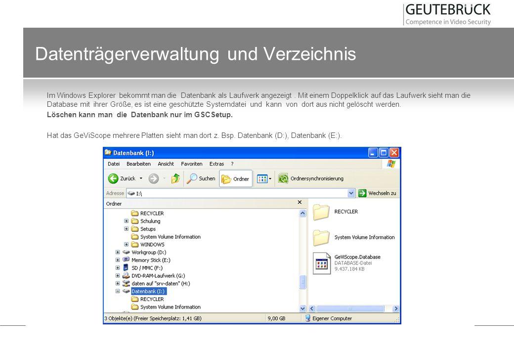 Datenträgerverwaltung und Verzeichnis Im Windows Explorer bekommt man die Datenbank als Laufwerk angezeigt. Mit einem Doppelklick auf das Laufwerk sie
