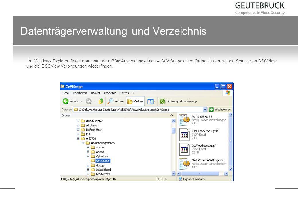 Datenträgerverwaltung und Verzeichnis Im Windows Explorer findet man unter dem Pfad Anwendungsdaten – GeViScope einen Ordner in dem wir die Setups von