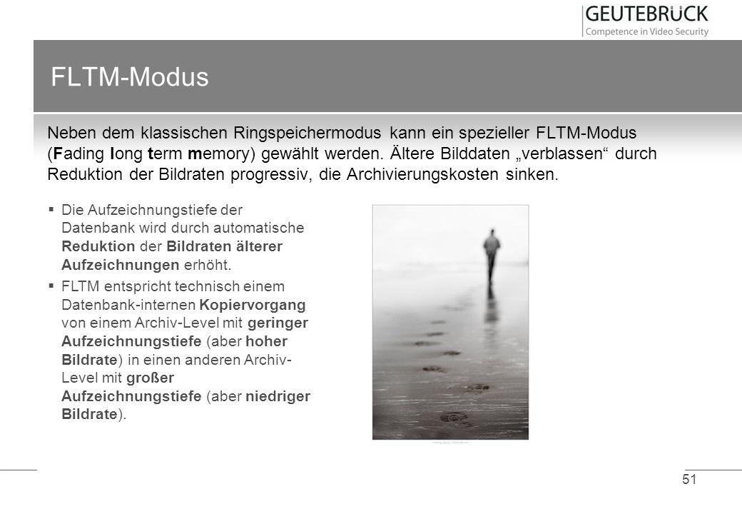 51 FLTM-Modus Neben dem klassischen Ringspeichermodus kann ein spezieller FLTM-Modus (Fading long term memory) gewählt werden. Ältere Bilddaten verbla