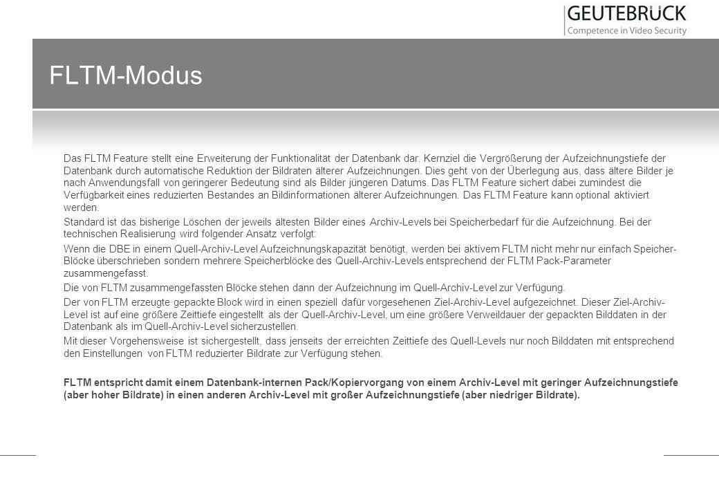 FLTM-Modus Das FLTM Feature stellt eine Erweiterung der Funktionalität der Datenbank dar. Kernziel die Vergrößerung der Aufzeichnungstiefe der Datenba