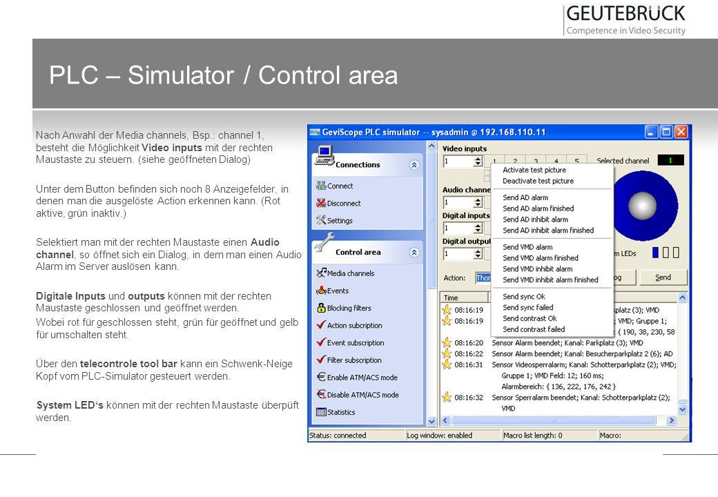 PLC – Simulator / Control area Nach Anwahl der Media channels, Bsp.: channel 1, besteht die Möglichkeit Video inputs mit der rechten Maustaste zu steu