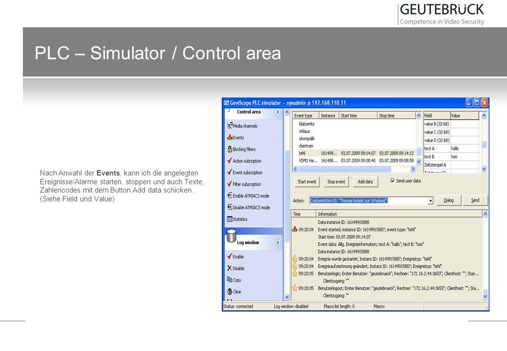 PLC – Simulator / Control area Nach Anwahl der Events, kann ich die angelegten Ereignisse/Alarme starten, stoppen und auch Texte, Zahlencodes mit dem