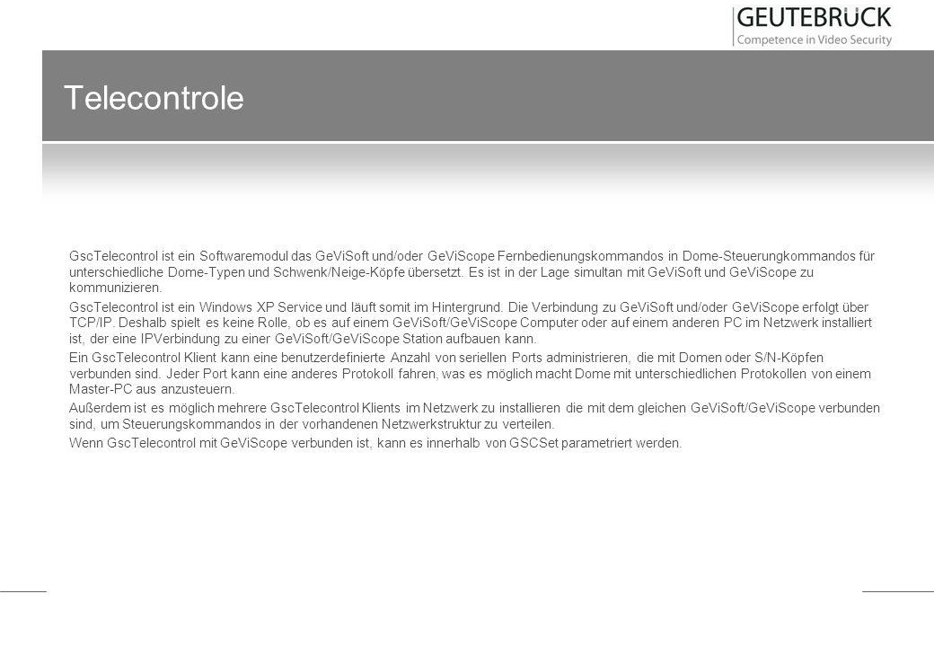 Telecontrole GscTelecontrol ist ein Softwaremodul das GeViSoft und/oder GeViScope Fernbedienungskommandos in Dome-Steuerungkommandos für unterschiedli