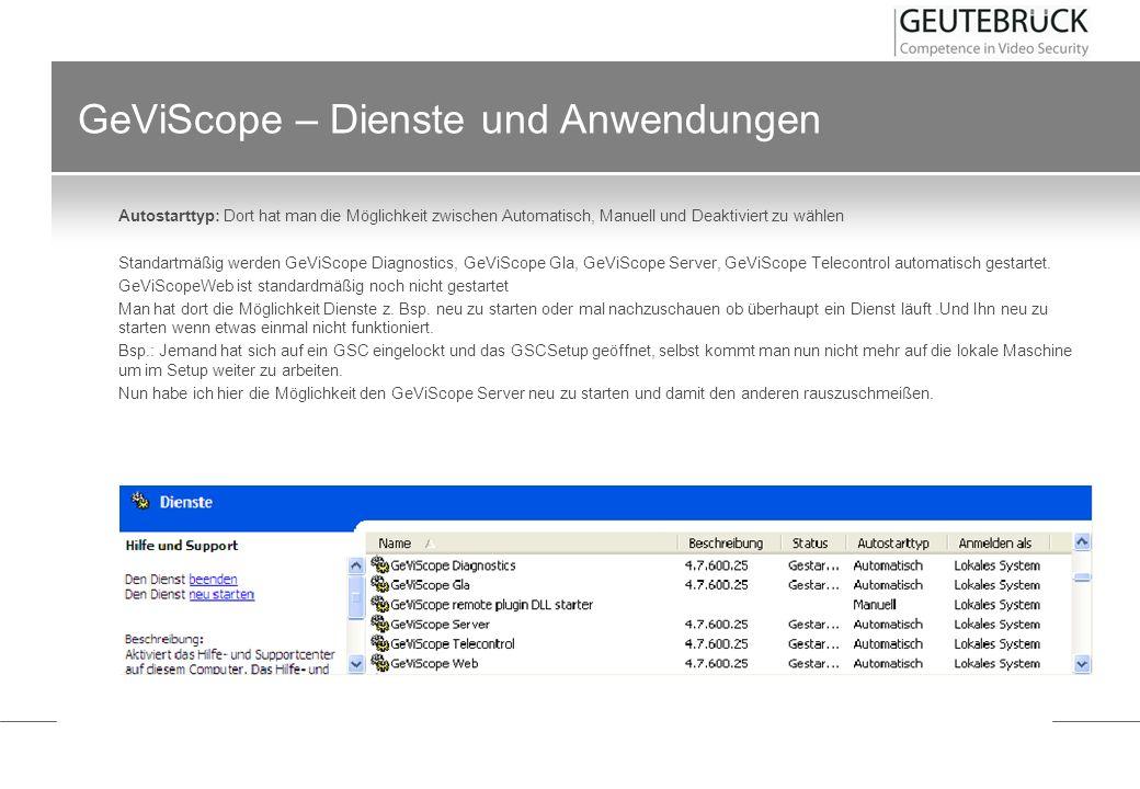 GeViScope – Dienste und Anwendungen Autostarttyp: Dort hat man die Möglichkeit zwischen Automatisch, Manuell und Deaktiviert zu wählen Standartmäßig w
