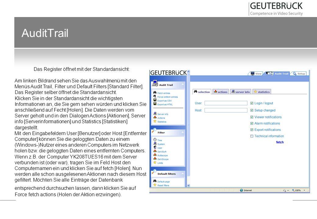 AuditTrail Das Register öffnet mit der Standardansicht: Am linken Bildrand sehen Sie das Auswahlmenü mit den Menüs Audit Trail, Filter und Default Fil