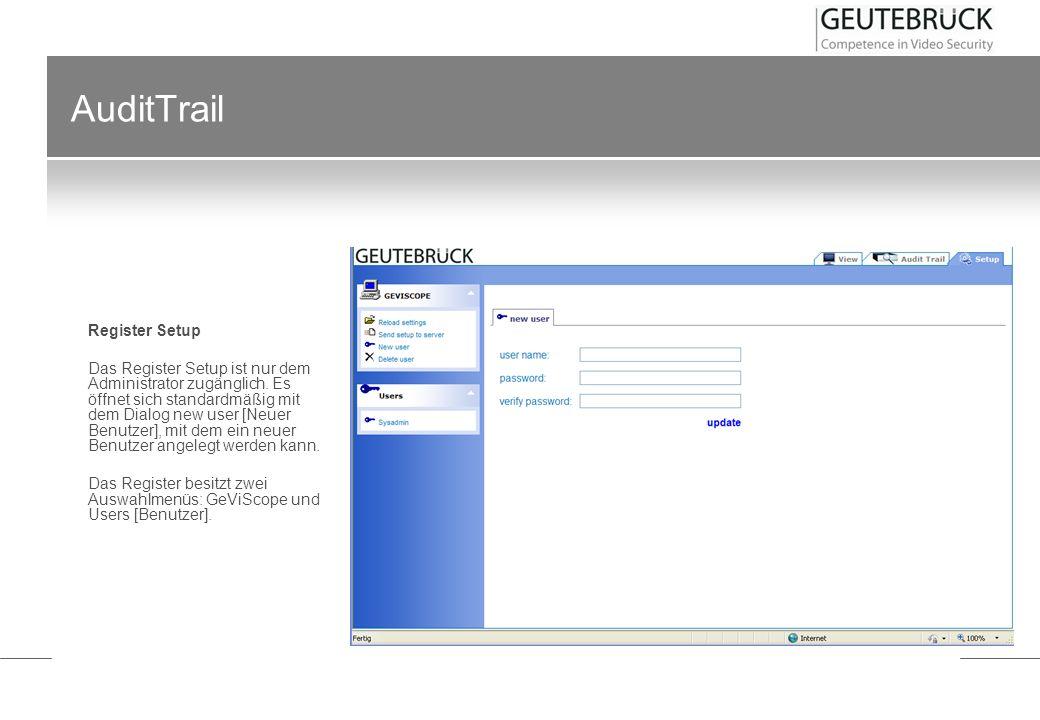 AuditTrail Register Setup Das Register Setup ist nur dem Administrator zugänglich. Es öffnet sich standardmäßig mit dem Dialog new user [Neuer Benutze