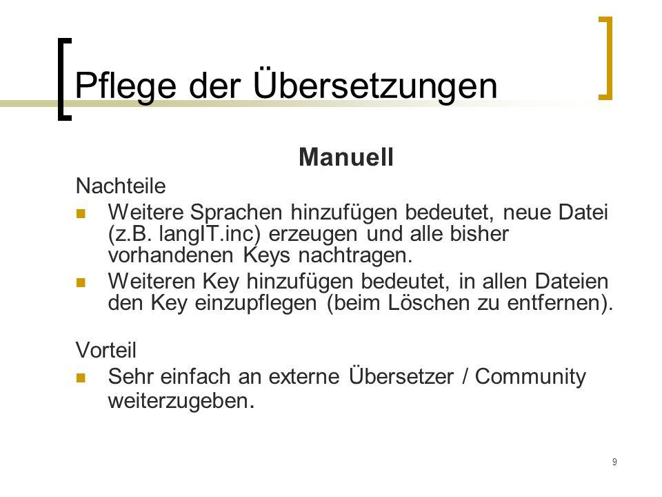 9 Pflege der Übersetzungen Manuell Nachteile Weitere Sprachen hinzufügen bedeutet, neue Datei (z.B.