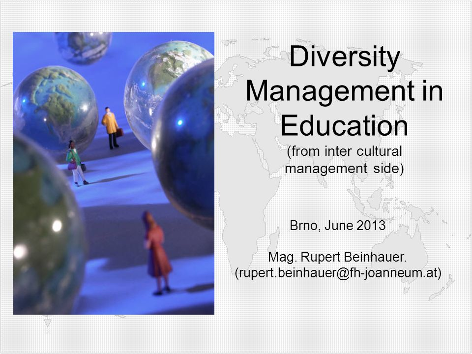 Diversity Management in Education (from inter cultural management side) Brno, June 2013 Mag.