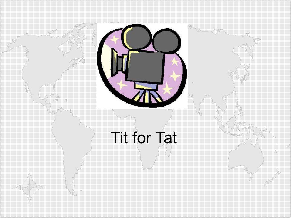 Video: Tit for Tat