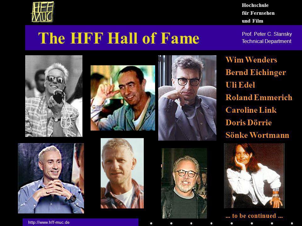 http://www.hff-muc.de The HFF Hall of Fame Wim Wenders Bernd Eichinger Uli Edel Roland Emmerich...