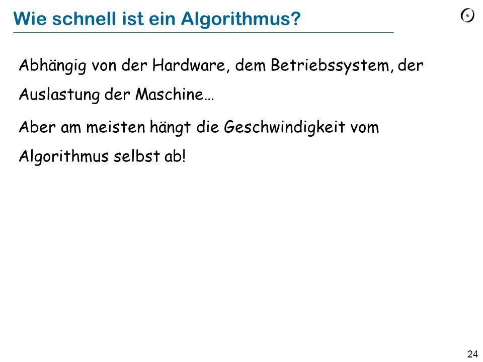 24 Wie schnell ist ein Algorithmus.