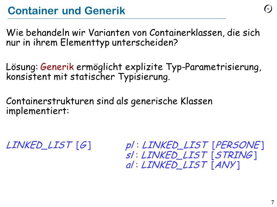 7 Container und Generik Wie behandeln wir Varianten von Containerklassen, die sich nur in ihrem Elementtyp unterscheiden.