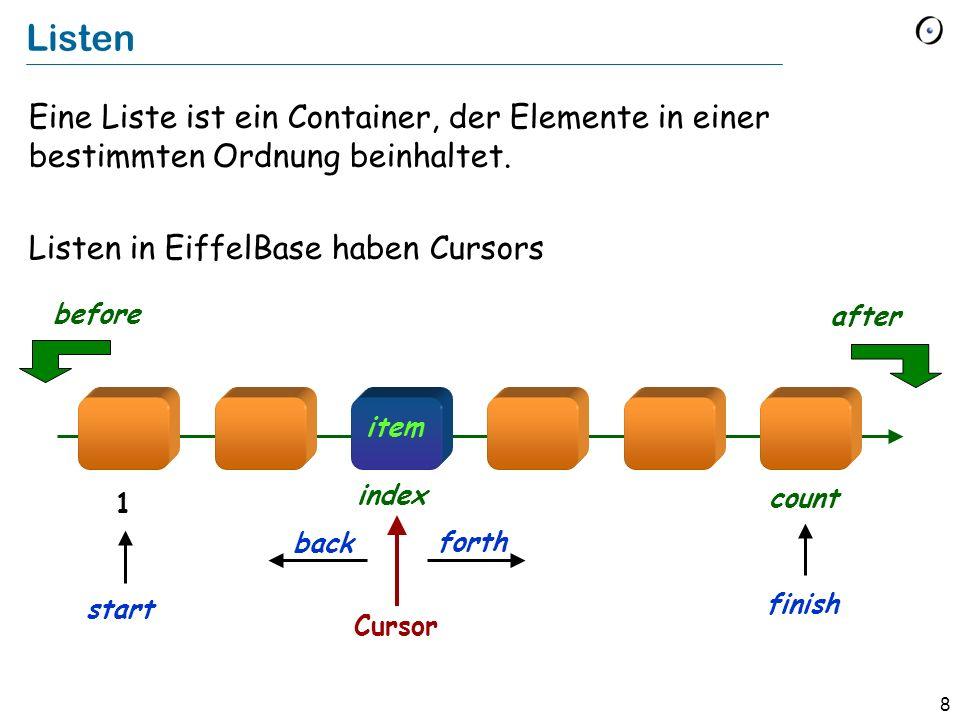8 Listen Eine Liste ist ein Container, der Elemente in einer bestimmten Ordnung beinhaltet.