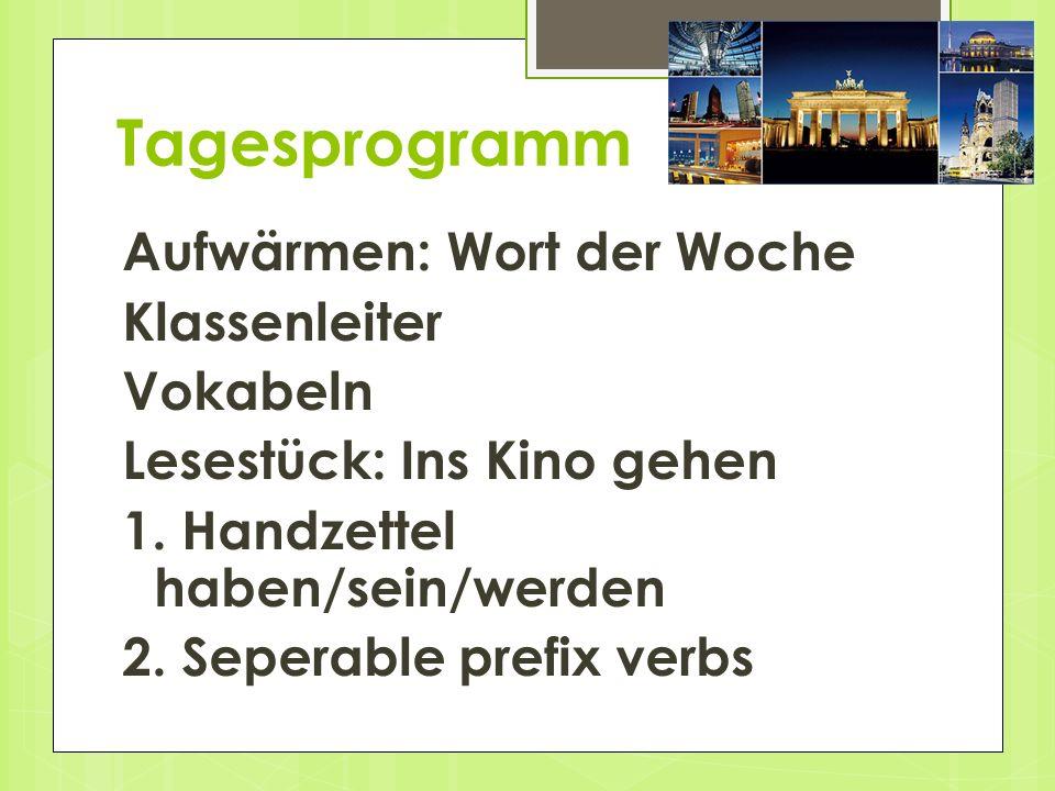 Tagesprogramm Aufwärmen: Wort der Woche Klassenleiter Vokabeln Lesestück: Ins Kino gehen 1.