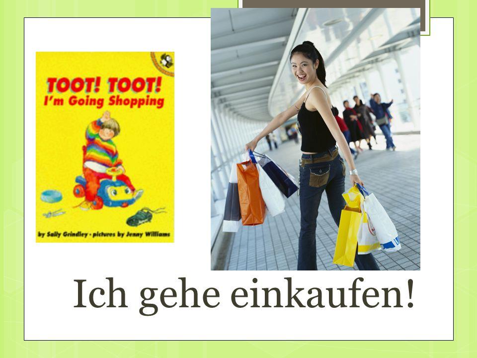 Ich gehe einkaufen!