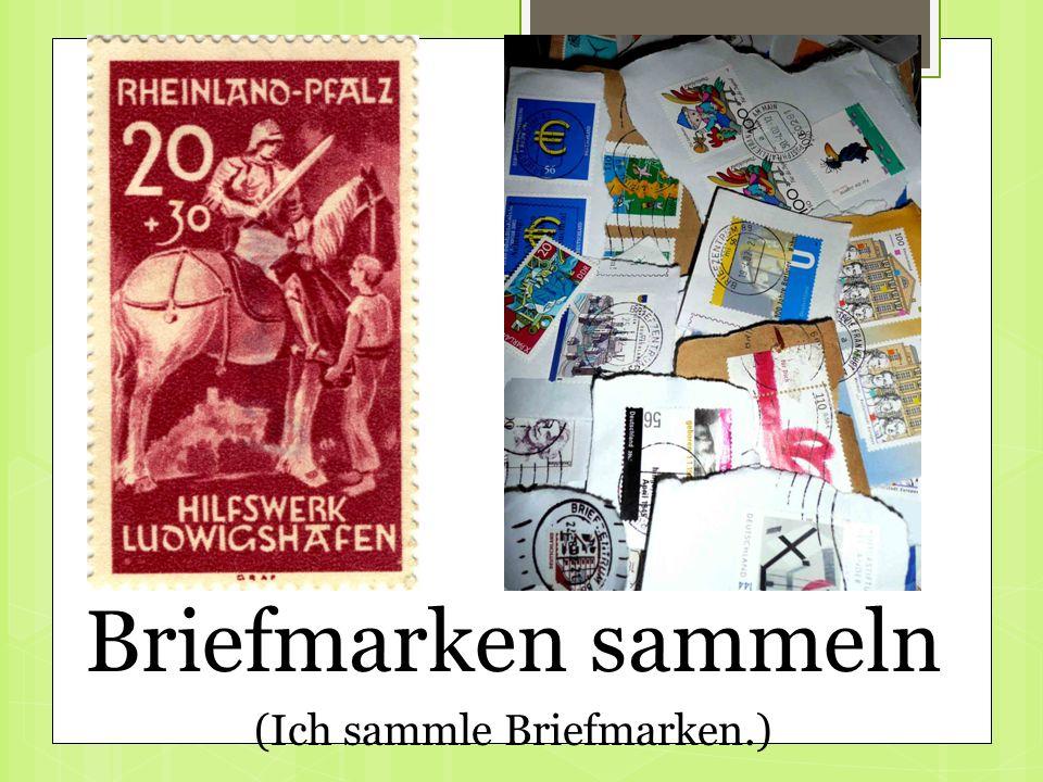 Briefmarken sammeln (Ich sammle Briefmarken.)