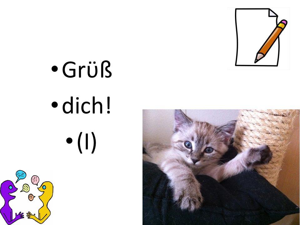 Grϋß dich! (I)