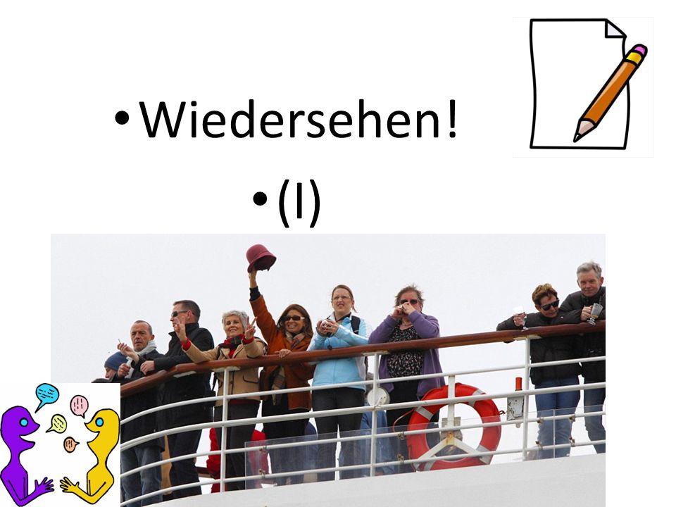 Wiedersehen! (I)