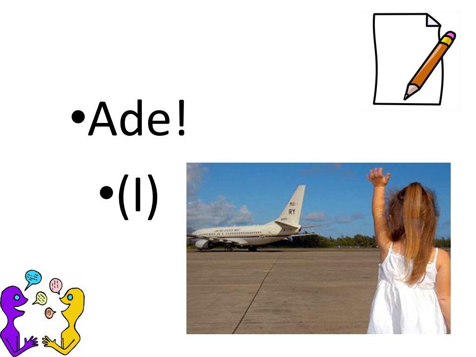 Ade! (I)