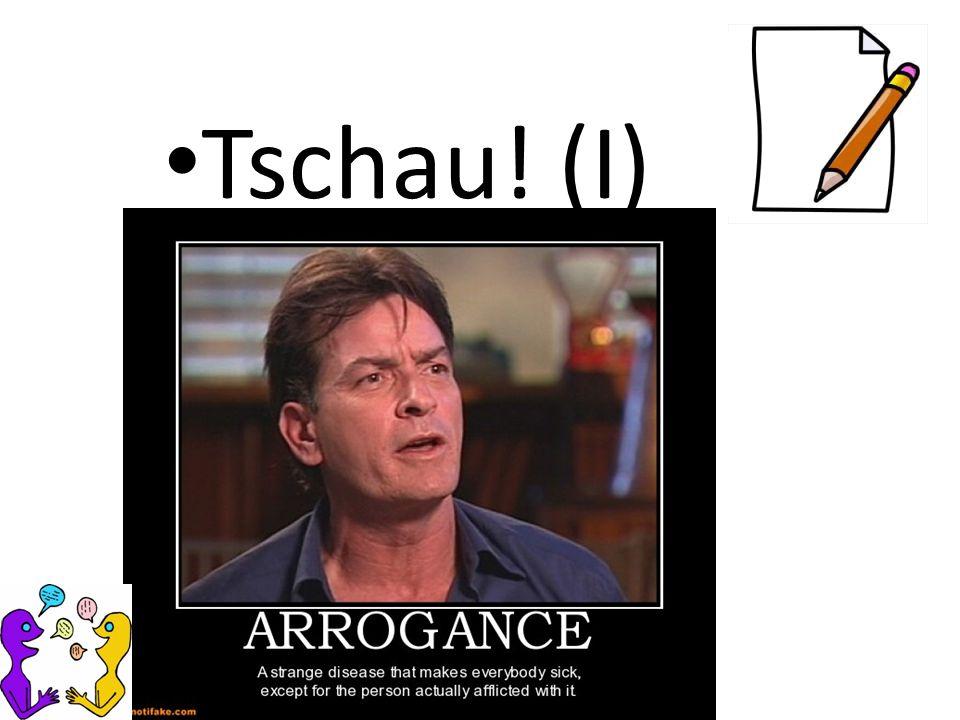 Tschau! (I)