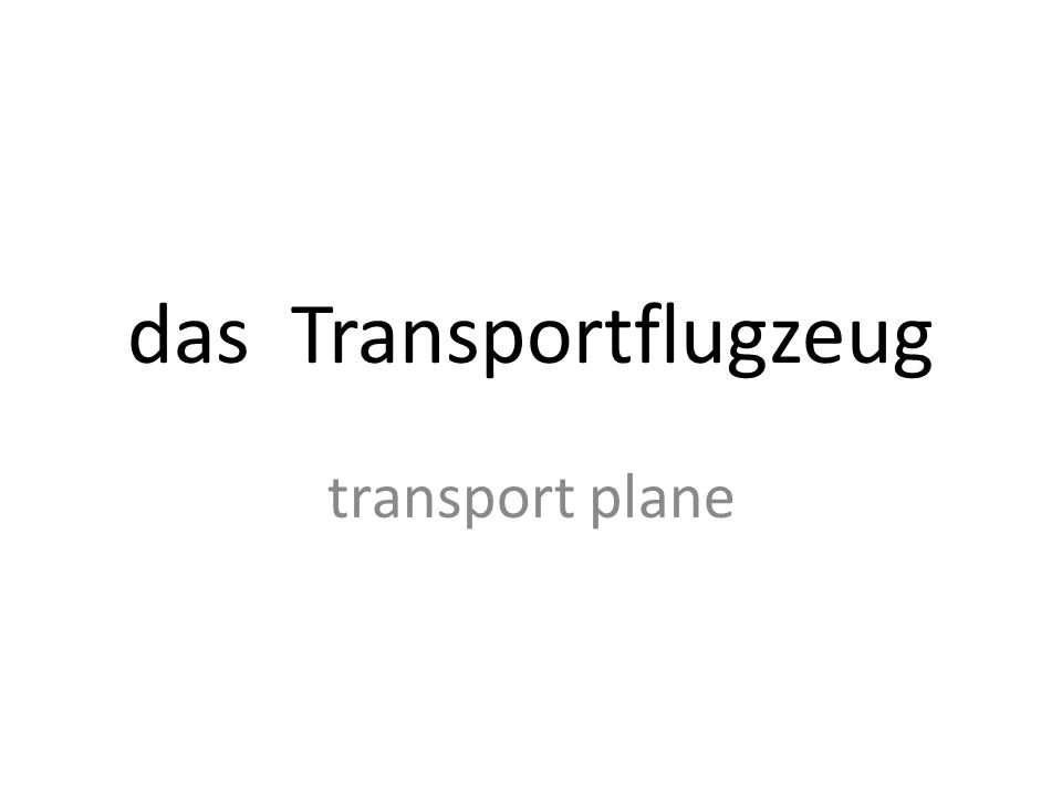 das Transportflugzeug transport plane