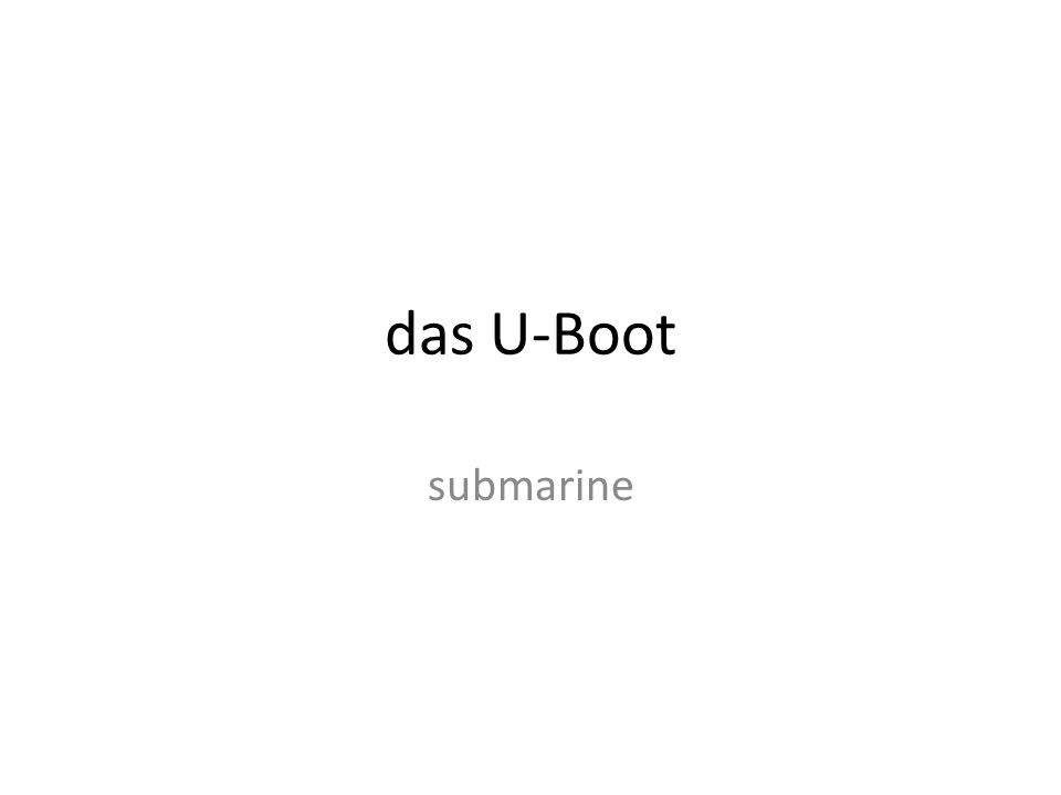 das U-Boot submarine