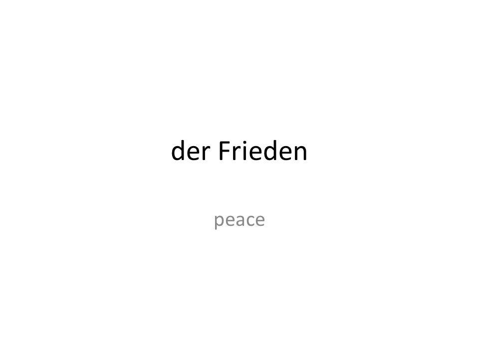 der Frieden peace