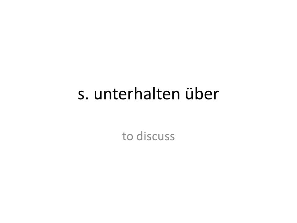 s. unterhalten über to discuss
