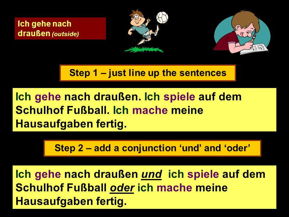 Step 3 – add time phrases – but watch the word order.