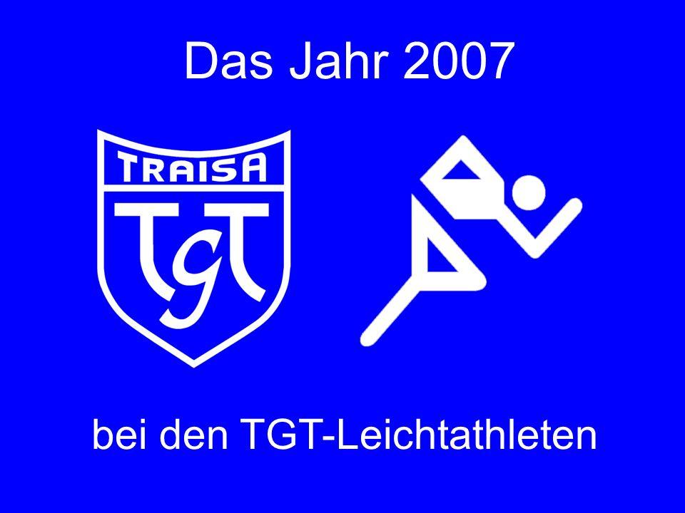 Das Jahr 2007 bei den TGT-Leichtathleten