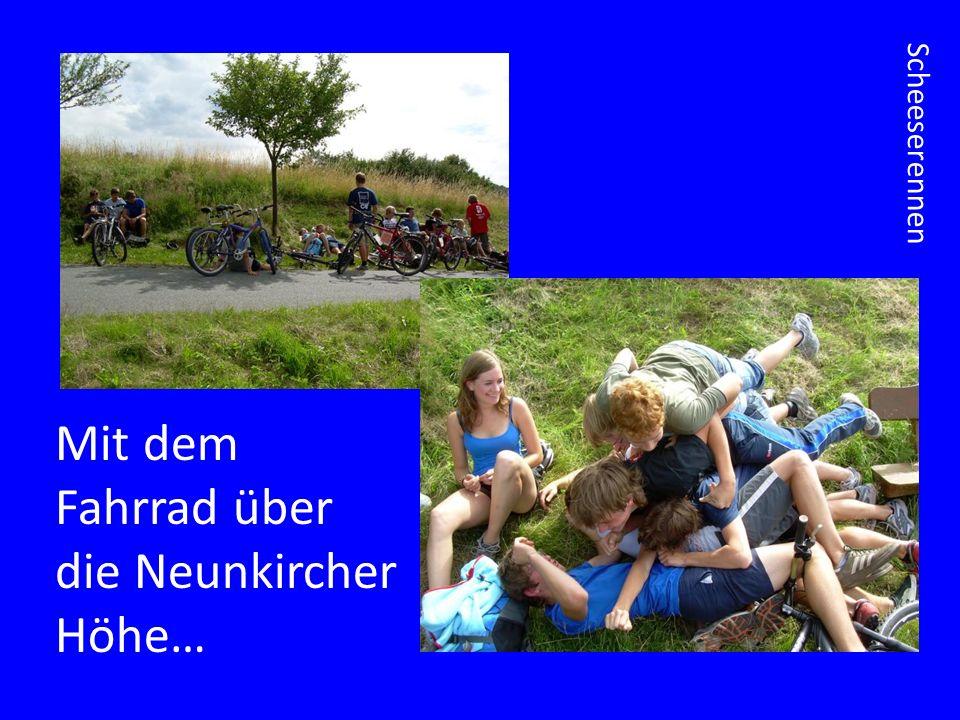 Mit dem Fahrrad über die Neunkircher Höhe…