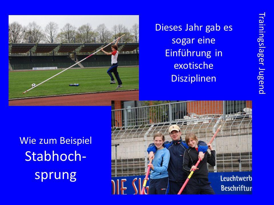 Dieses Jahr gab es sogar eine Einführung in exotische Disziplinen Wie zum Beispiel Stabhoch- sprung