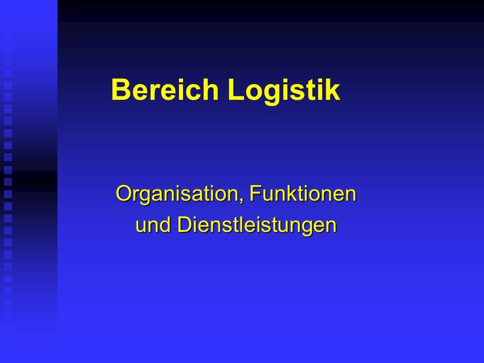 Bereich Logistik Organisation, Funktionen und Dienstleistungen