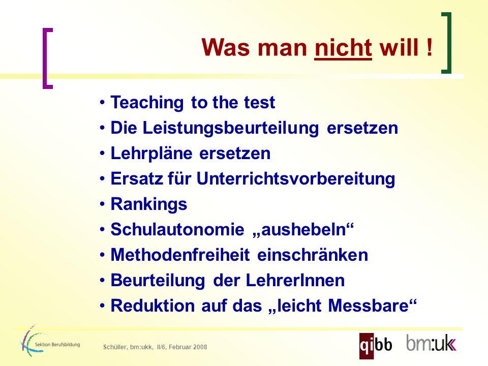 Schüller, bm:ukk, II/6, Februar 2008 Was man nicht will .