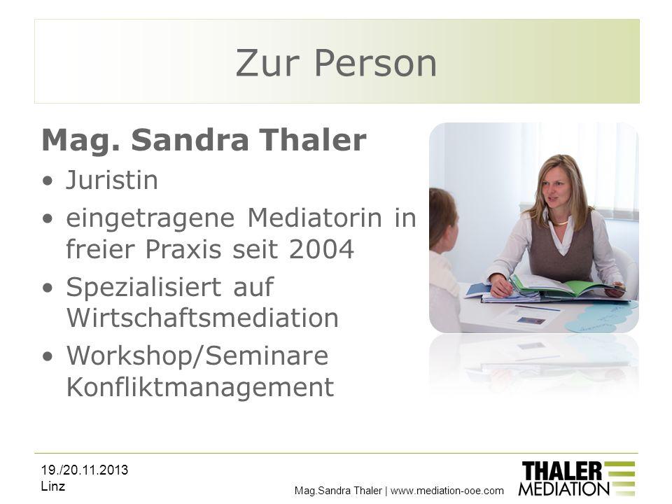 Zur Person Mag. Sandra Thaler Juristin eingetragene Mediatorin in freier Praxis seit 2004 Spezialisiert auf Wirtschaftsmediation Workshop/Seminare Kon