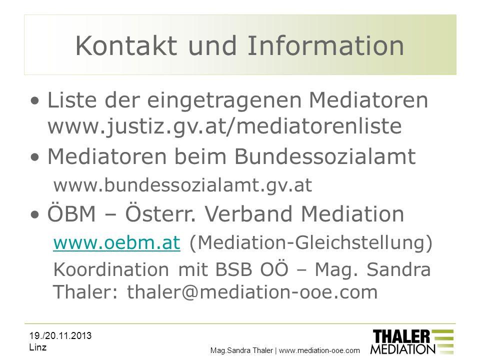 Mag.Sandra Thaler | www.mediation-ooe.com Kontakt und Information Liste der eingetragenen Mediatoren www.justiz.gv.at/mediatorenliste Mediatoren beim