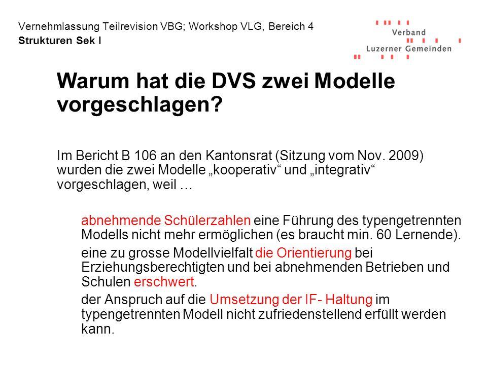 Vernehmlassung Teilrevision VBG; Workshop VLG, Bereich 4 Strukturen Sek I Warum hat die DVS zwei Modelle vorgeschlagen.