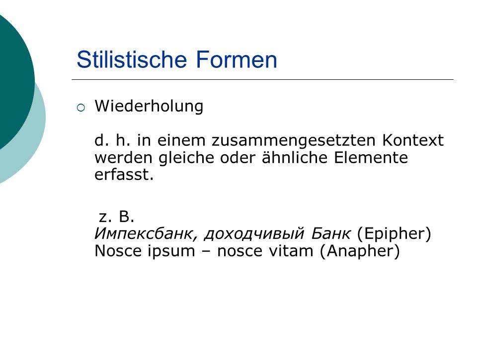 Stilistische Formen Wiederholung d. h.