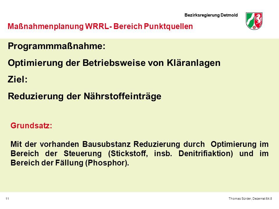 Bezirksregierung Detmold 11Thomas Sürder, Dezernat 54.8 Maßnahmenplanung WRRL- Bereich Punktquellen Programmmaßnahme: Optimierung der Betriebsweise vo
