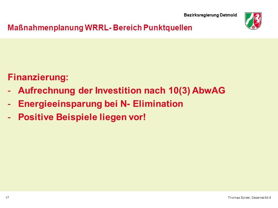 Bezirksregierung Detmold 17Thomas Sürder, Dezernat 54.8 Maßnahmenplanung WRRL- Bereich Punktquellen Finanzierung: Aufrechnung der Investition nach 10(