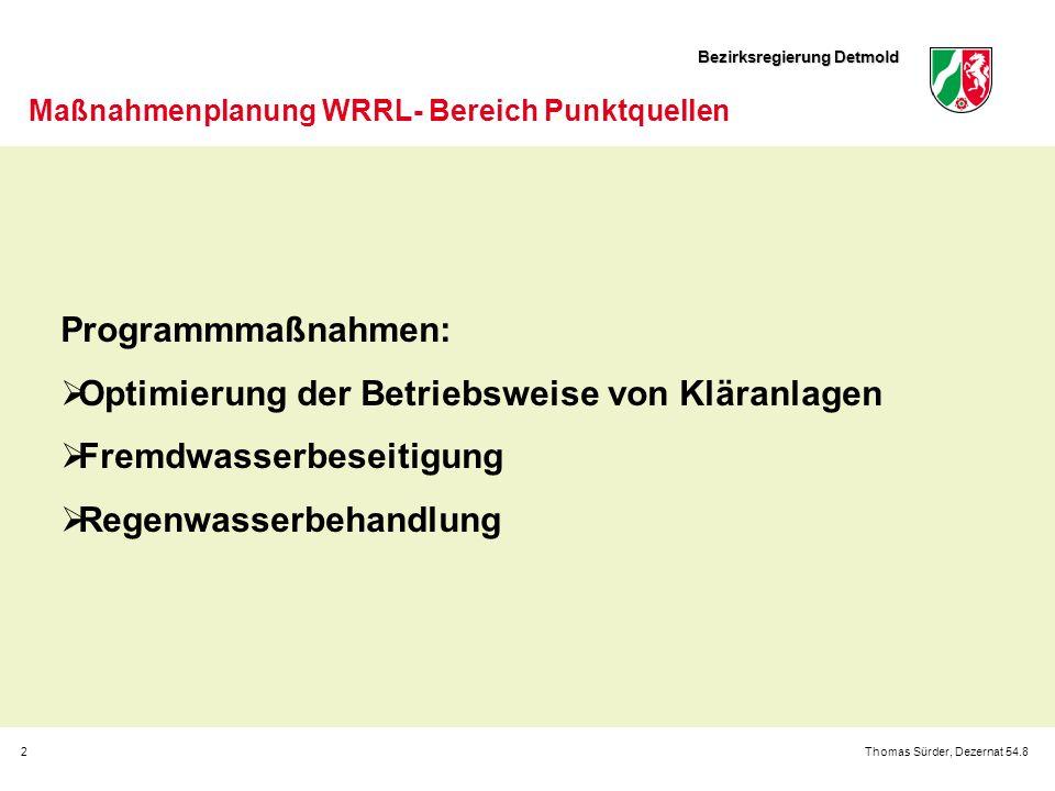 Bezirksregierung Detmold 2Thomas Sürder, Dezernat 54.8 Maßnahmenplanung WRRL- Bereich Punktquellen Programmmaßnahmen: Optimierung der Betriebsweise vo